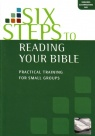 Six Steps to Reading Your Bible - Study Guide